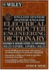 English-Spanish, Spanish-English Electrical and Computer Engineering Dictionary / Diccionario de Ingenieria Electrica y de...