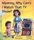 Mommy, Why Can't I Watch That TV Show?