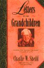 Letters to My Grandchildren (0892839716) by Shedd, Charlie W.