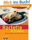 Raclette & Fondue . GU einfach clever