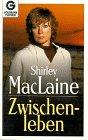 Zwischenleben - ( Grenzwissenschaft/ Esoterik). - Shirley MacLaine, Shirley McLaine