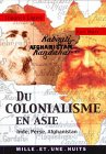 DU COLONIANISME EN ASIE INDE PERSE AF...