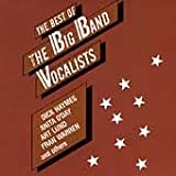 The Best of the Big Band Vocalists