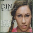 Dina Carroll - Without Love [CD 1] - Zortam Music