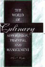 : World of Culinary Supervision, Training and Management, The