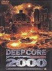 ディープ・コア2000 [DVD]