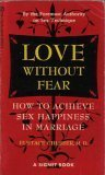 Love Without Fear: How to Achieve Sex Happiness in Marriage