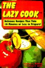 img - for The Lazy Cook: Delicious Recipes Take 10 Minutes or Less to Prepare book / textbook / text book