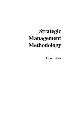 Strategic Management Methodology: Generally Accepted Principles for Practitioners (Guidelines for Strategists)