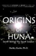 Origins of Huna: Secret Behind the Secret Science