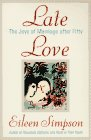 Late Love: The Joys of Marriage After Fifty (0395755336) by Simpson, Eileen