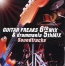 GUITAR FREAKS 6th MIX & drummania 5th MIX Soundtracks