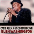 CD - Can`t Keep a Good Man Down von Glen Washington