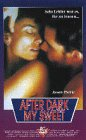After Dark, My Sweet [VHS]