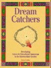 img - for Dream Catchers: Developing Career and Educational Awareness in the Intermediate Grades book / textbook / text book