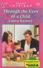 Through The Eyes Of A Child (Harlequin Intrigue #465), Laura Kenner