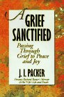A Grief Sanctified: Passing Through Grief to Peace and Joy