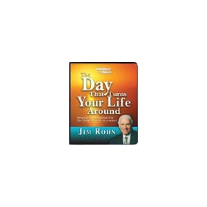 The day That Turns Your Life Around - Jim Rohn