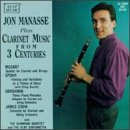 Jon Manasse Plays Clarinet Music From 3 Centuries