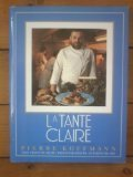 La Tante Claire: Recipes from a Master Chef Pierre Koffmann