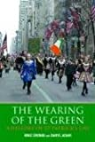 The Wearing of the Green: A History of St Patrick s Day