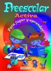 Preescolar Activa Para Jugar Y Aprender/Preschool Activity Kit for Play and Learning (Spanish Edition)