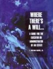 Where There's a Will: A Guide for the...