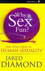 WHY IS SEX FUN? (0297817752) by JARED DIAMOND