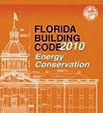 2010 Florida Building Code - Energy Conservation (2010 Florida Building Code)