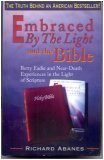 Embraced by the Light and the Bible (0889651116) by Abanes, Richard