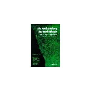 Die Ausblendung der Wirklichkeit. Texte zur Medien- und Kulturkritik (Book on Demand)