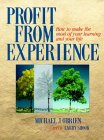 Profit From Experience: How to Make the Most of Your Learning and Your Life (1885167067) by O'Brien, Michael