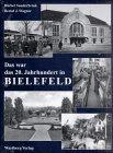 Das war das 20. Jahrhundert in Bielefeld