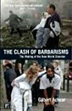 The Clash of Barbarisms: The Making of the New World Disorder (1594513090) by Achcar, Gilbert