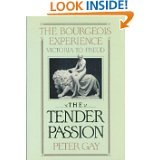 The Bourgeois Experience: Victoria to Freud Volume 2: The Tender Passion (The Bourgeois Experience : Victoria to Freud, Vol II) (v. 2) (0195051831) by Gay, Peter