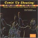 Comin' Up Shouting! Gospel Music and Spirituals Newly Arranged - New England Spiritual Ensemble & Voices of Black Persuasion