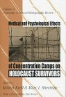 Medical and Psychological Effects of Concentration Camps on Holocaust Survivors (Genocide: a Critial Bibliographic Review)