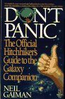 Don't Panic: The Official Hitchhikers Guide to the Galaxy Companion (0671664263) by Neil Gaiman