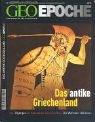 Geo Epoche, Nr.13 : Das antike Griechenland: 13/2004 - Michael Schaper