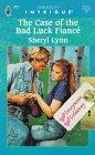 Case Of The Bad Luck Fiance (Honeymoon Hideaway) (Harlequin Intrigue , Vol 425), Lynn