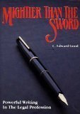 img - for Mightier Than the Sword: Powerful Writing in the Legal Profession by C. Edward Good (January 1, 1989) Paperback book / textbook / text book