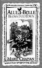 Alula-Belle Blows into Town (Alula-Belle Adventures) (155661649X) by Chapian, Marie