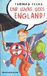 Und Lukas goes England!. Für Mädchen verboten,  Band 7 (352217481X) by Thomas Fuchs