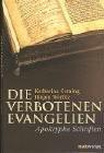 Die verbotenen Evangelien - Apokryphe Schriften -