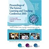 Proceeding of the Science Learning and Teaching Conference 2005by Peter Goodhew