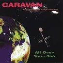 All Over You Too by Caravan (2000-06-20)