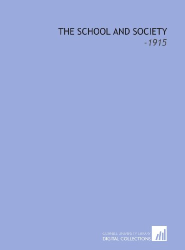 The School and Society: -1915