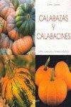 Calabazas y calabacines - cultivo, cuidados y consejos practicos (Agricultura Y Horticultura)
