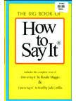 The Big Book Of How To Say It (How To Say It And How To Say It At Work) (0735204039) by Rosalie Maggio