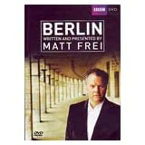 Berlin: Written and Presented by Matt Frei
